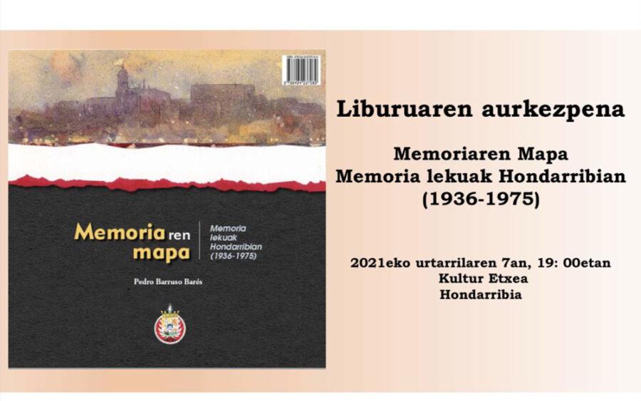 'Memoriaren mapa, Memoria lekuak Hondarribian 1936-1975' liburuaren aurkezpena.